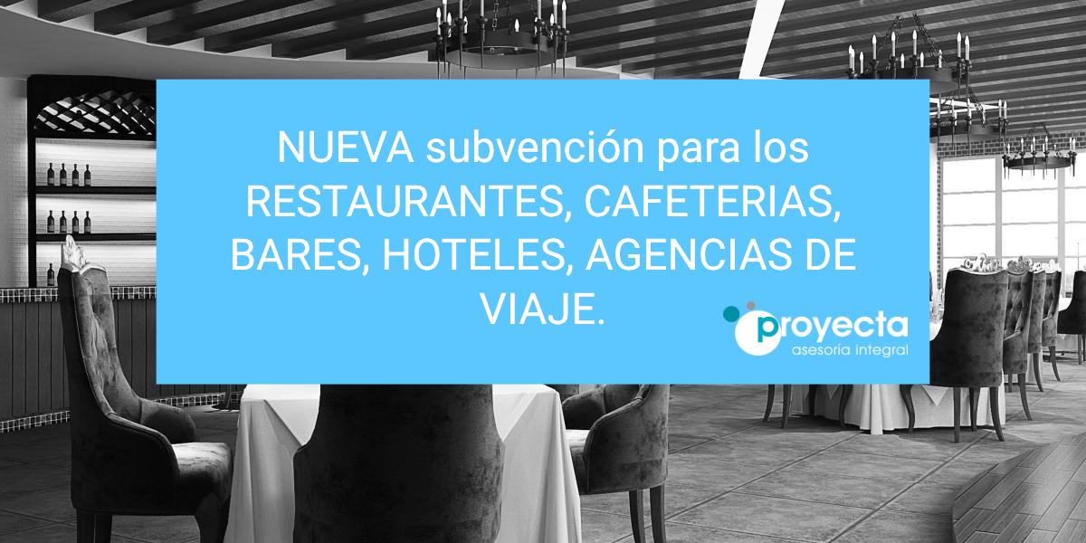 NUEVA subvención para los RESTAURANTES, CAFETERIAS, BARES, AGENCIAS DE VIAJE.